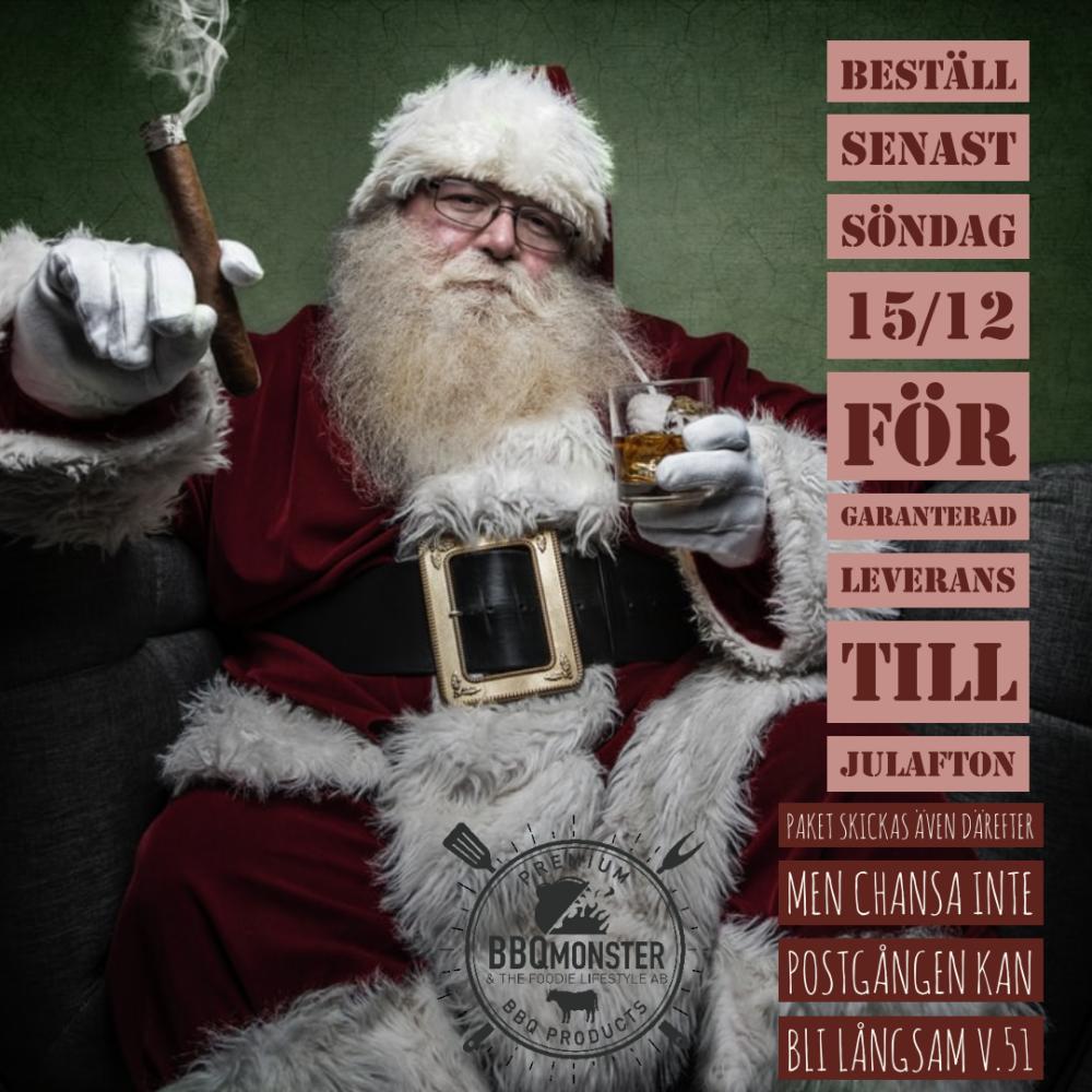 för att garanterat ha paketet i tid till julafton behöver din beställning inkomma senast den 15 dec BBQmonster fortsätter att skicka hela vecka 51 men kan ej garantera postgången når dig i tid